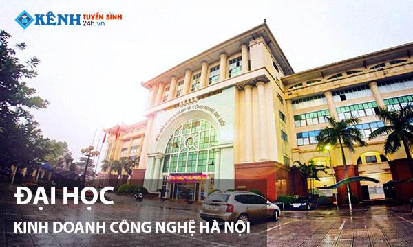 truong dai hoc kinh doanh cong nghe ha noi - Điểm Chuẩn Đại Học Kinh Doanh Và Công Nghệ Hà Nội 2020