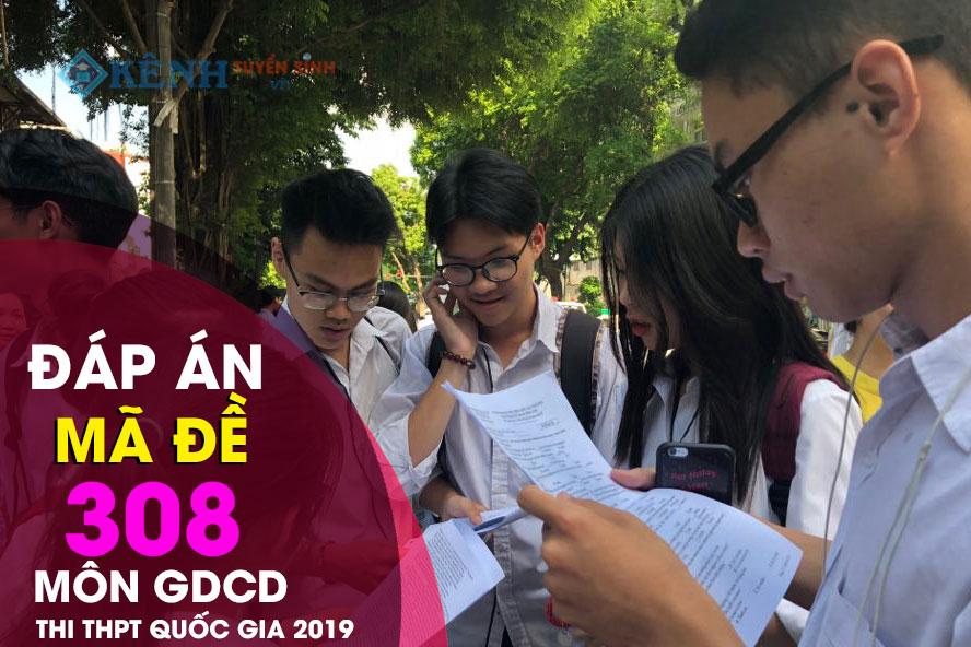 08 2 - Đáp án đề thi GDCD mã đề 308 Kỳ thi THPTQG năm 2019chính xác nhất