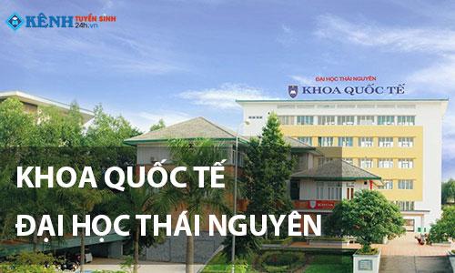 Khoa quoc te dai hoc thai nguyen - Điểm Chuẩn Khoa Quốc Tế Đại Học Thái Nguyên 2020 Chính Thức