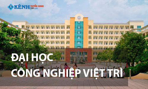 Truong dai hoc cong nghiep viet tri - Điểm Chuẩn Trường Đại Học Công Nghiệp Việt Trì 2020 Chính Thức