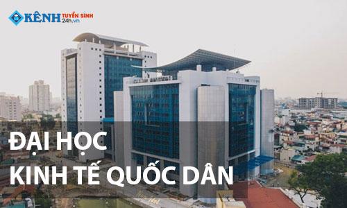 Truong dai hoc kinh te quoc dan - Điểm Chuẩn Trường Đại Học Kinh Tế Quốc Dân 2020 Chính Thức