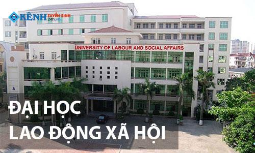 Truong dai hoc lao dong xa hoi - Điểm Chuẩn Đại Học Lao Động Xã Hội Hà Nội 2020 Chính Thức