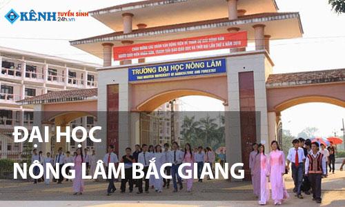 Truong dai hoc nong lam bac giang - Điểm Chuẩn Trường Đại Học Nông Lâm Bắc Giang 2020