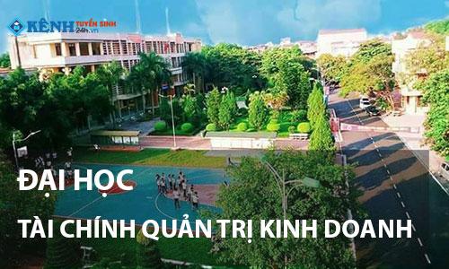 Truong dai hoc tai chinh quan tri kinh doanh - Điểm Chuẩn Đại Học Tài Chính Quản Trị Kinh Doanh 2020 Chính Thức