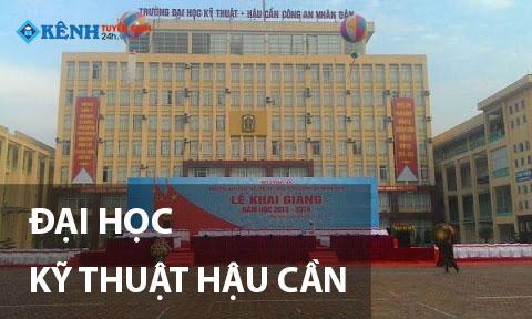 Truong dai hoc ky thuat hau can cong an nhan dan - Điểm Chuẩn Đại Học Kỹ Thuật Hậu Cần Công An Nhân Dân 2020 Chính Thức