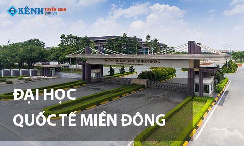 Truong dai hoc quoc te mien dong - Điểm Chuẩn Đại Học Quốc Tế Miền Đông 2020 Chính Thức