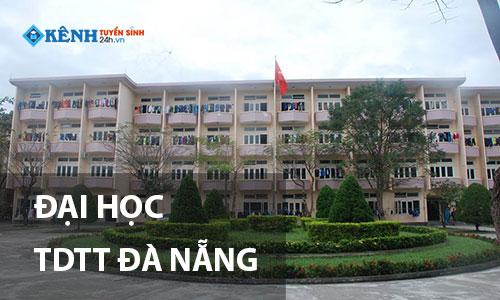 Truong dai hoc the duc the thao da nang - Điểm Chuẩn Đại Học Thể Dục Thể Thao Đà Nẵng 2020 Chính Thức
